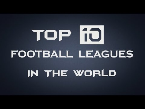 Top 10 Football (Soccer) Leagues in the World