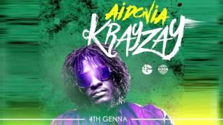 Aidonia - Krayzay | Explicit | Official Audio | May 2017