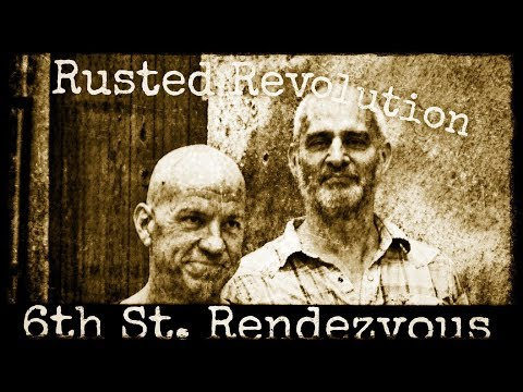 6th Street Rendezvous - Music Video from Rusted Revolution