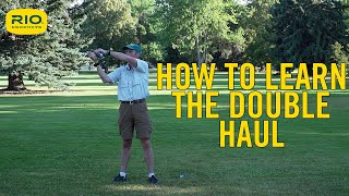 03 How To Double Haul