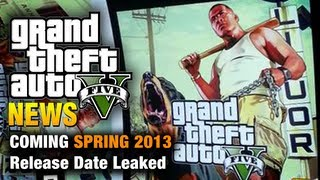 GTA 5 - Release Date Leaked - Coming Spring 2013