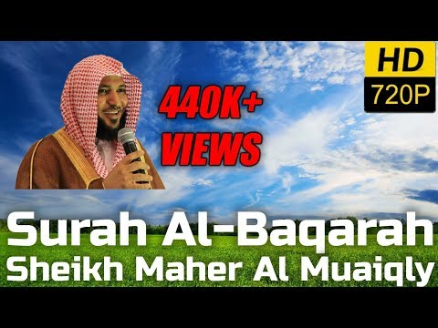 SURAH AL BAQARAH FULL BEAUTIFUL RECITATION - Sheikh Maher Al-Muaiqly - English & Arabic Translation