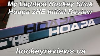From Prototype to Production - My Lightest Stick 2HE Hoapa Hockey Stick Initial Review