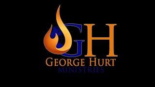 George Hurt (My Testimony)