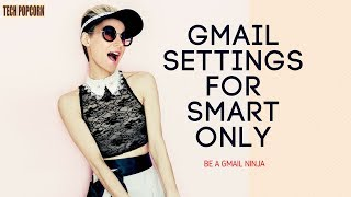 Be A Gmail Ninja By Changing Simple Settings | Gmail Hacks !!