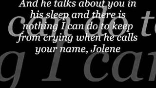 Lyrics: jolene jolene jolene jolene I'm begging of you, please don'...