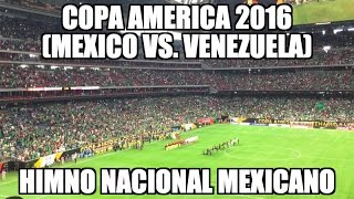 Copa America 2016 Mexico Vs. Venezuela Mexican National Anthem In Houston