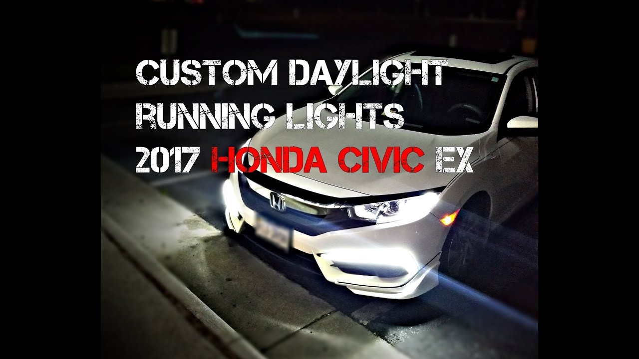 Drl Wiring Instructions 2017 Honda Civic Custom Installation Part 1 Youtube