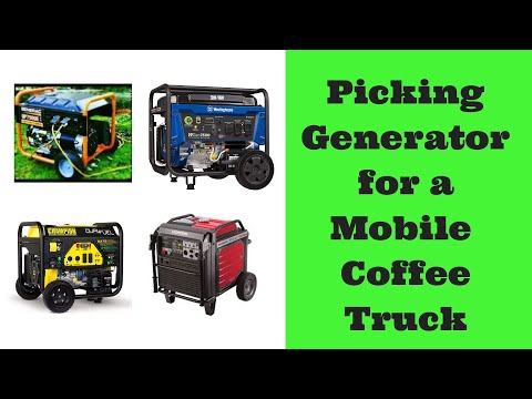 How To Choose A Generator For A Mobile Coffee Truck Or Mobile Espresso Cart.