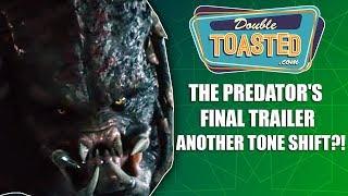 THE PREDATOR FINAL TRAILER REACTION - ANOTHER TONE SHIFT?!