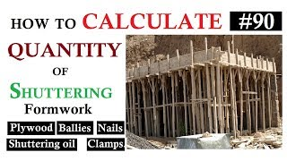 How to calculate the Quantity of Shuttering, Plywood, Ballies, Nails, Shuttering oil etc.