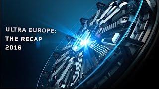 Ultra Europe: The Recap 2016