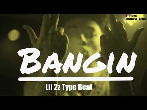 "Lil 2z Type Beat 2018 ""Bangin"" (Prod. S. Fleks)"