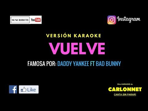 Vuelve - Daddy Yankee ft Bad Bunny (Karaoke)