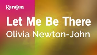 Karaoke Let Me Be There - Olivia Newton-John *