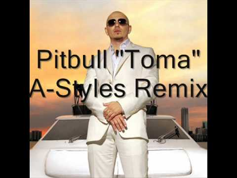 A-Styles Productions Remix Pitbull-Toma