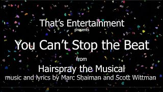 That's Entertainment presents: You Can't Stop the Beat from Hairspray the Musical.
