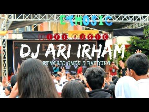 DJ ARI IRHAM  at ETMOSIC SMKN 3 Bandung    Dewistwt #DéLiveMusic 02