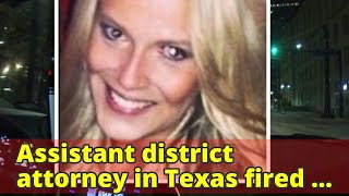 Assistant district attorney in Texas fired after argument with Uber driver: