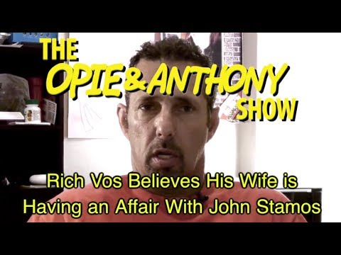 Opie & Anthony: Rich Vos Believes His Wife is Having an Affair With John Stamos (12/13/11)