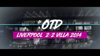 #OTD in 2014 | Liverpool 2-2 Aston Villa