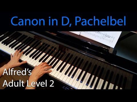 Canon in D, Pachelbel (Intermediate Piano Solo) Alfred's Adult Level 2
