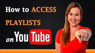 how to access playlist on youtube