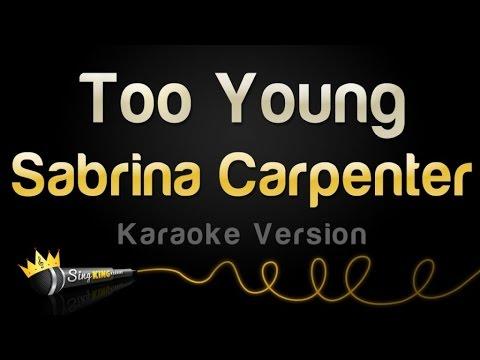 Sabrina Carpenter - Too Young (Karaoke Version)