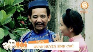 Phim hài tết 2017 | Hài Dân Gian - QUAN HUYỆN SÍNH CHỮ Tập 5 | Hài Quang Tèo, Giang Còi, Chiến Thắng
