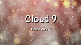 Beach Bunny - Cloud 9 (lyrics)