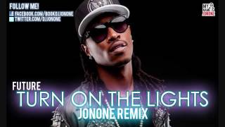 Future - Turn On The Lights (JonOne Remix)[Dedication Mix]