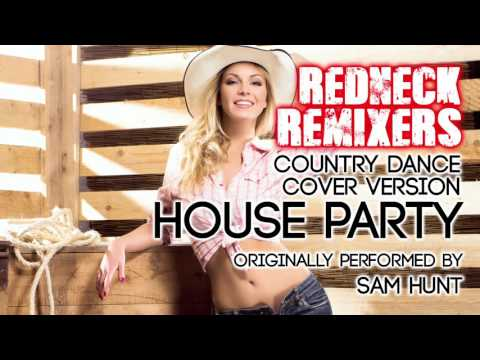 House Party (Country Dance Redneck Remix) [Cover Tribute to Sam Hunt]