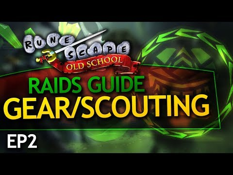 OSRS Raids Guide: Gear/Inventory & Scouting (EP2)