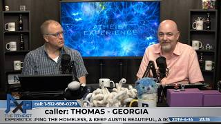 Consciousness = God? | Thomas - Georgia | Atheist Experience 23.15