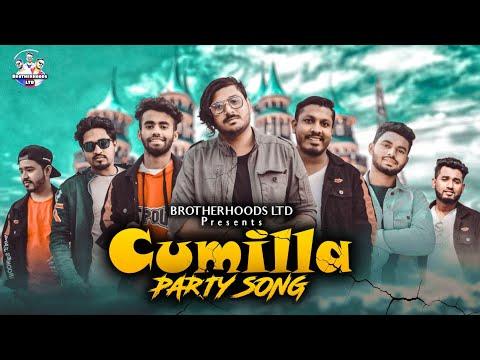 Cumilla Party Song 2021 | ক�মিল�লা পার�টি সং | Onim Khan |  Brotherhoods Ltd