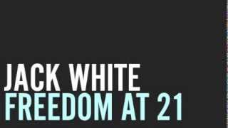 Watch Jack White Freedom At 21 video