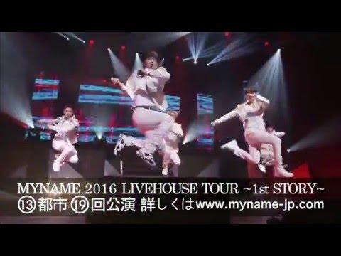 MYNAME 2016 LIVEHOUSE TOUR ~1st STORY~ SPOT