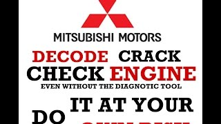 Decode the Mitsubishi Check engine Code even without Diagnostic Scanner-