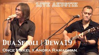 DUA SEJOLI   ONCE MEKEL feat ANDRA RAMADHAN   DEWA19   LIVE AKUSTIK   MapaTalaMusic