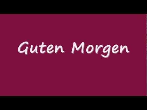 How To Pronounce Guten Morgen Correctly