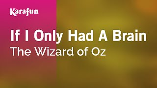 Karaoke If I Only Had A Brain - The Wizard Of Oz *