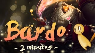 BARDO 2 MINUTOS | Parodia Bard (League of Legends) Nuevo campeón