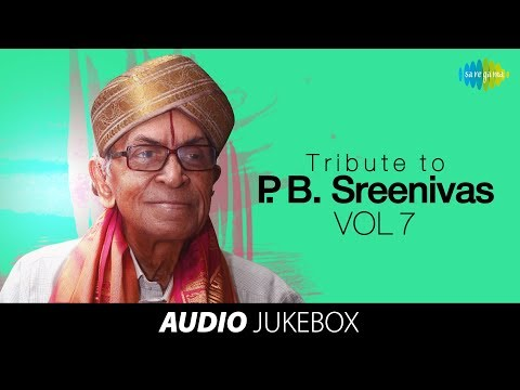 A tribute to PB Sreenivos (Vol 7) - Jukebox (Full Songs)