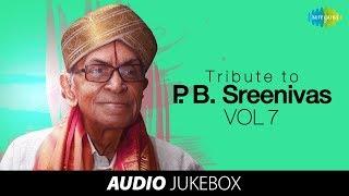 A tribute to PB Sreenivos (Vol 7) - Jukebox (Full Songs)