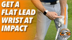 HOW TO GET A FLAT LEAD WRIST AT IMPACT