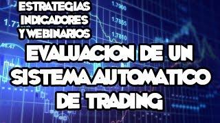 Webinarios y Estrategias de FOREX - La Evaluación De Un Sistema Automático De Trading