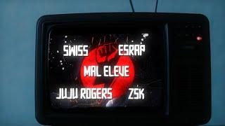 Mal Élevé | SWISS | ZSK | JuJu Rogers | EsRAP - NO PASARAN