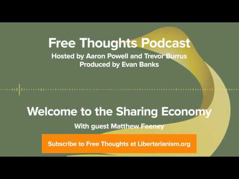 Ep. 59: Welcome to the Sharing Economy (with Matthew Feeney)
