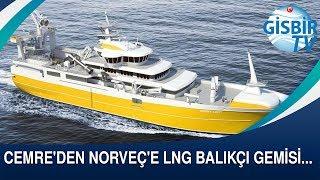 Gambar cover Cemre'den Norveç'e LNG balıkçı gemisi...