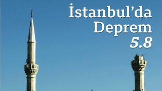 İstanbul'da deprem: 5.8